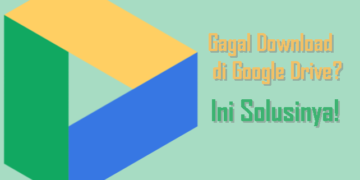 cara mengatasi gagal download di google drive