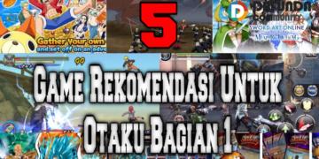 5 Game Terbaru Rekomendasi Untuk Para Otaku Gaming Bagian 1