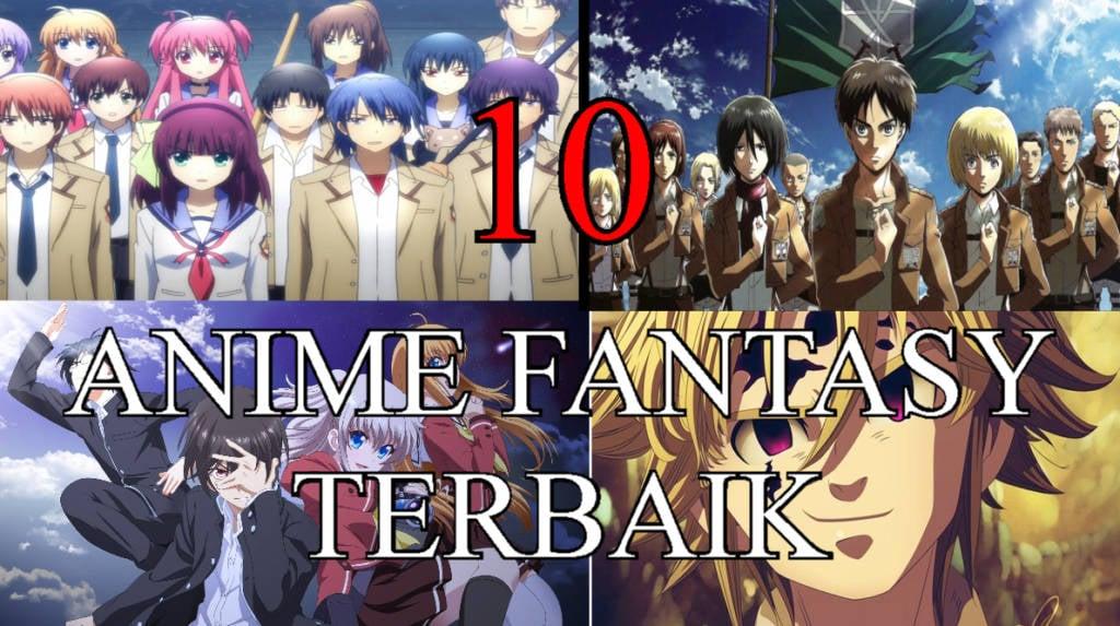 10 Anime Fantasy Terbaik Menurut Kami, Dijamin Bikin Kamu Nostalgia Banget!