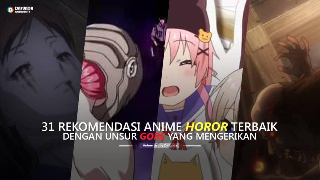 Anime Horor Dan Gore Terbaik - Dafunda Otaku