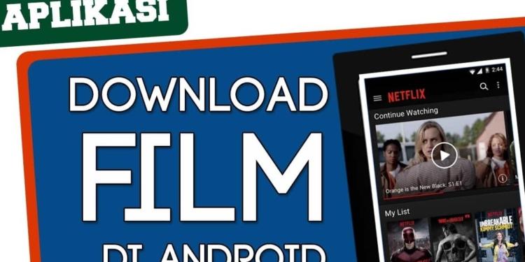 Aplikasi Android Download Film Gratis