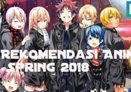 Rekomendasi Anime Spring 2018