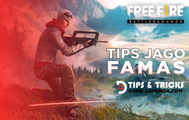 Tips jago pakai famas di free fire