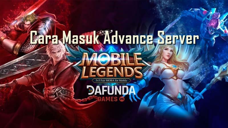 Cara masuk advance server mobile legends
