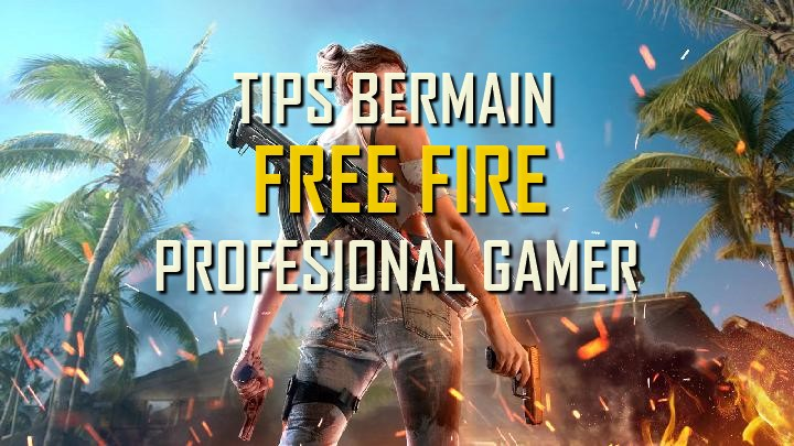 Tips free fire pro gamer