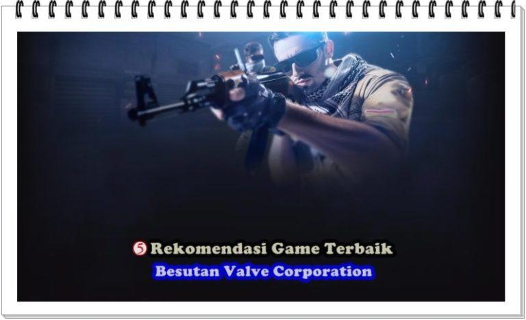 5 Rekomendasi Game Terbaik Besutan Valve, Dari Moba Sampai Game Horor