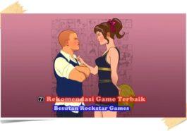 Game Terbaik Besutan Rockstar Games 0
