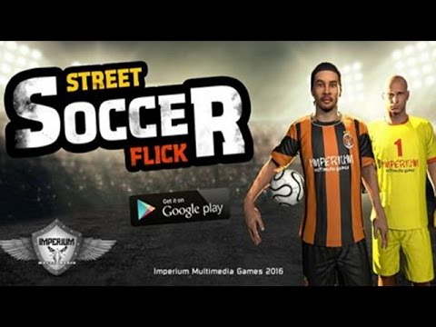 Game Futsal Android Terbaik Street Soccer Flick
