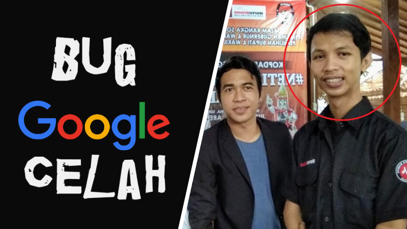 Nosa Asal Bukir Dapatkan 111 Juta Rupiah Karena Temukan Bug Google Dafunda Gokil
