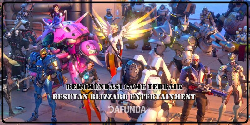 Rekomendasi Game Terbaik Besutan Blizzard Entertainment