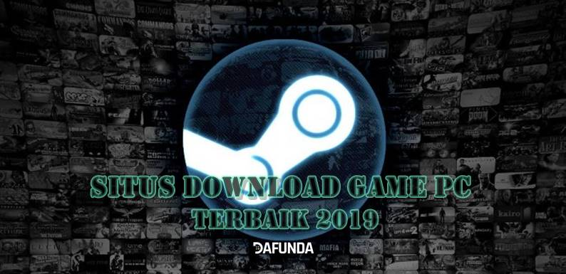 Rekomendasi Situs Download Game PC Terbaik Dafunda Game