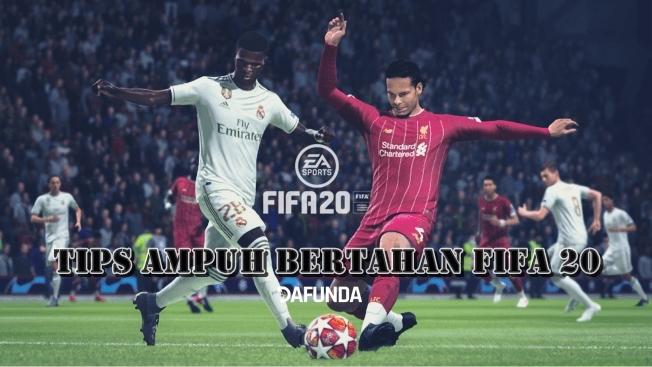 Tips Ampuh Bertahan Di FIFA 20