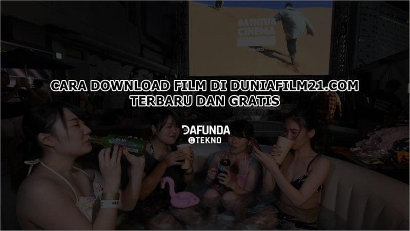 Cara Download Film Di Duniafilm21 Terbaru