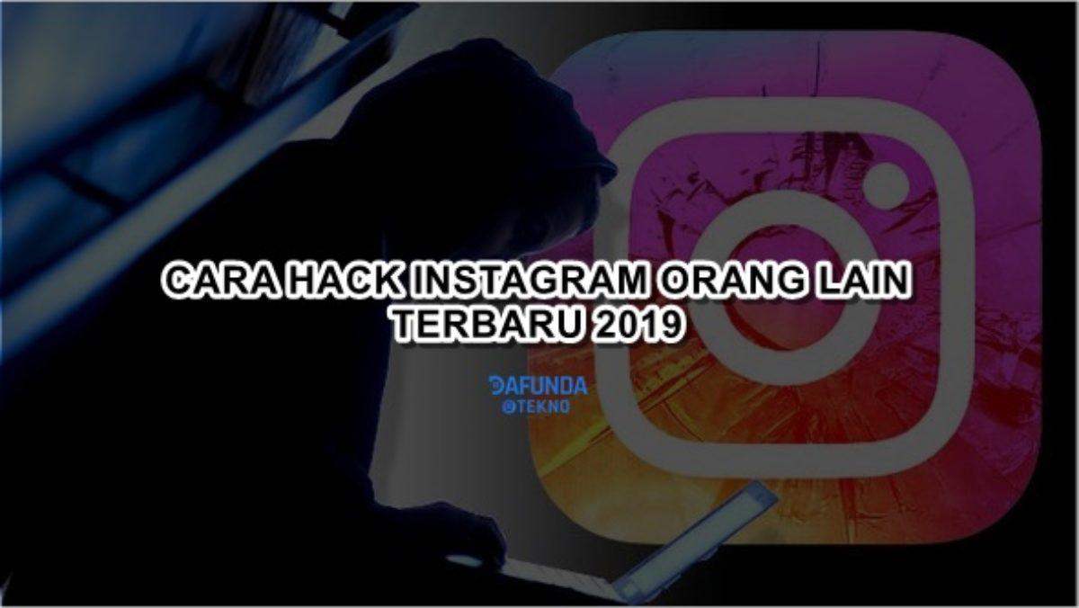 Begini Cara Hack Instagram Orang Lain Terbaru 2019 dan Cara ...