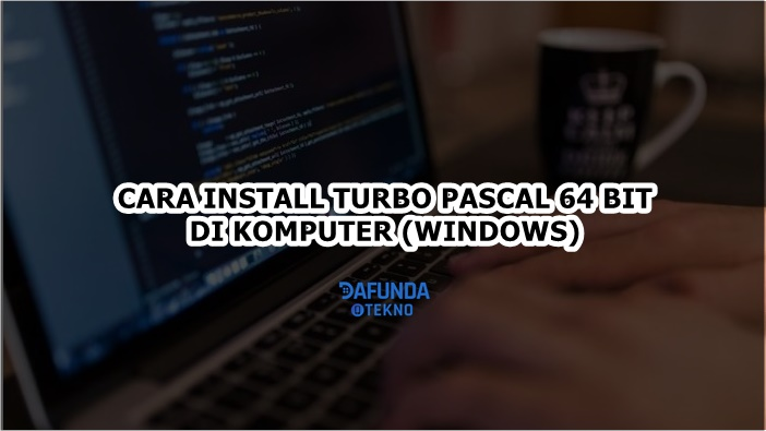 Cara Install Turbo Pascal Di Windows