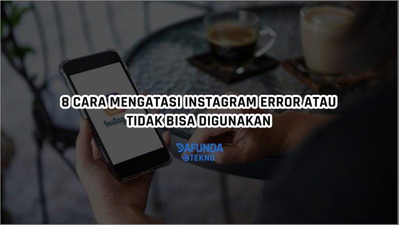 Cara Mengatasi Instagram Error Dan Tidak Bisa Digunakan