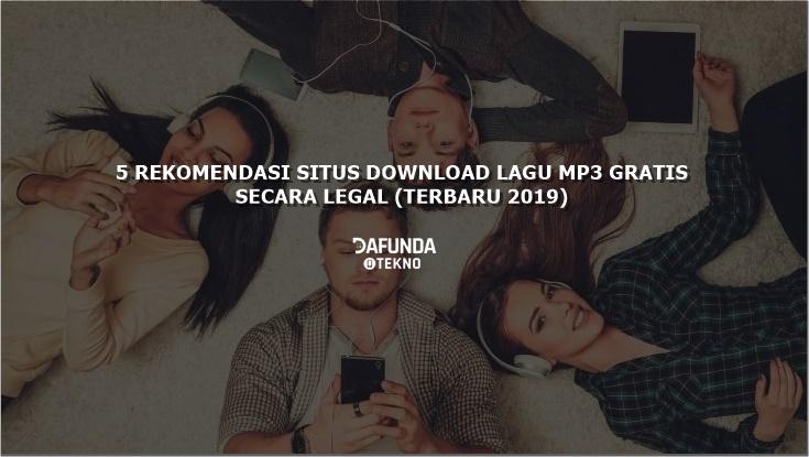 5 Rekomendasi Situs Download Lagu Mp3 Gratis Dan Terbaik Secara Legal Terbaru 2019 Dafunda Com