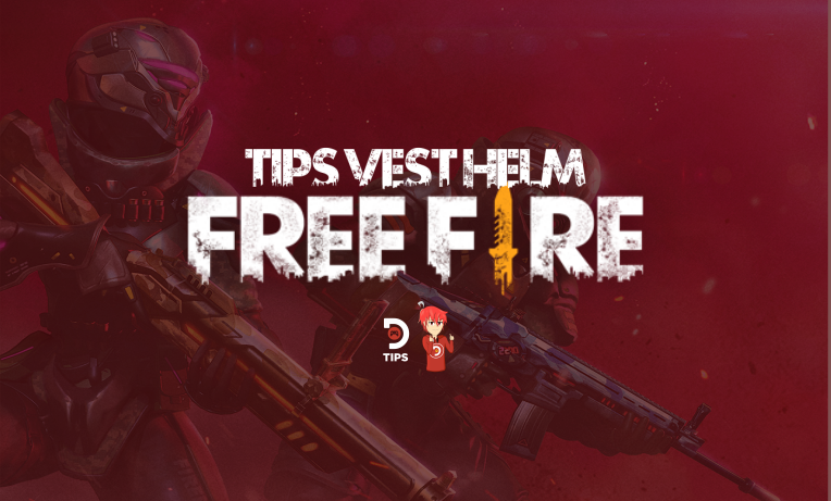 Tips Vest Helm Free Fire