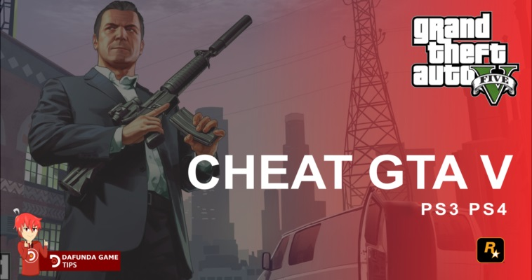 Cheat Gta 5 Terbaru & Terlengkap PS3 & PS4
