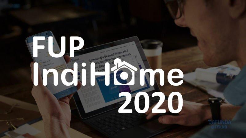 Batas FUP Indihome Terbaru 2020