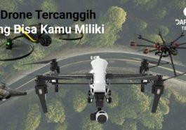 10 Drone Tercanggih Yang Bisa Kamu Miliki