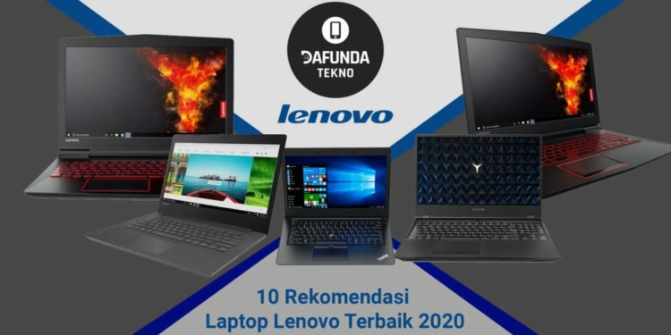 10 Rekomendasi Laptop Lenovo Terbaik 2020