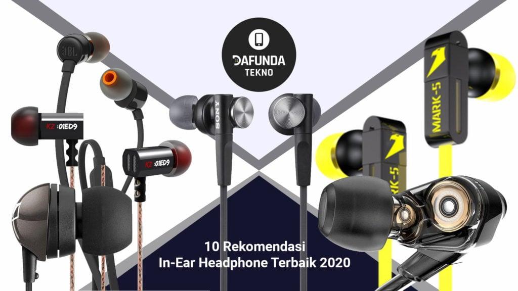 10 Rekomendasi In Ear Headphone Terbaik 2020
