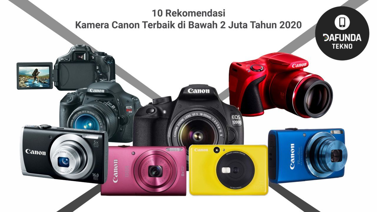 10 Rekomendasi Kamera Canon Terbaik Di Bawah 2 Juta Tahun 2020