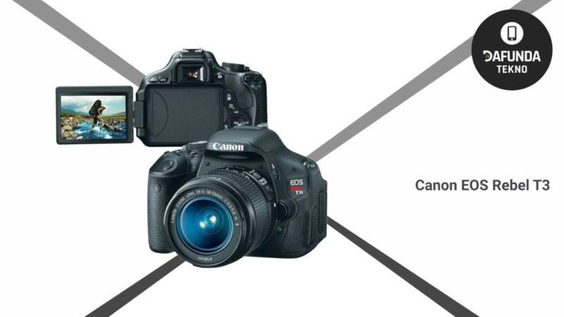 Kamera Canon terbaik di bawah 2 juta Canon Eos Rebel T3