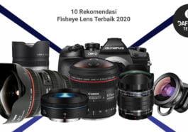 10 Rekomendasi Fisheye Lens Terbaik 2020
